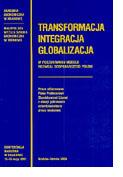 Transformacja, integracja, globalizacja: w poszukiwaniu modelu rozwoju gospodarczego Polski