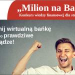 """WIB zaprasza studentów do udziału w Konkursie """"Milion na Bank"""""""