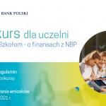 Uczelnie Szkołom – o finansach z NBP – konkurs!